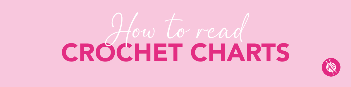 How to Read Crochet Charts – From Help! to Hooray!